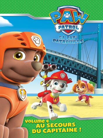 Paw Patrol : La Pat' Patrouille - Volume 04 - Au secours du capitaine