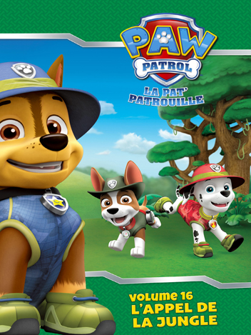 Paw Patrol : La Pat' Patrouille - Volume 16 - L'appel de la jungle