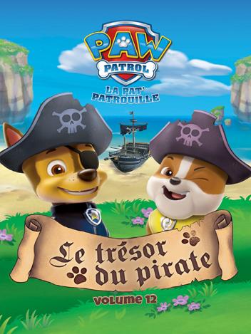 Paw Patrol : La Pat' Patrouille - Volume 12 - Le trésor du pirate