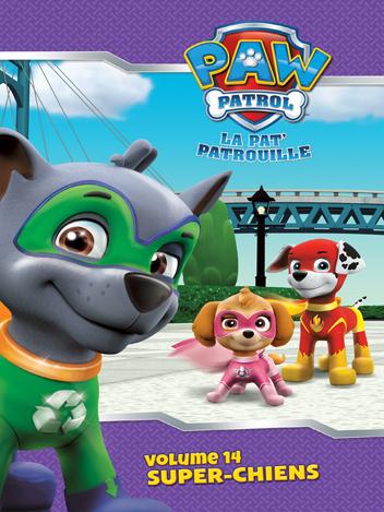 Paw Patrol : La Pat' Patrouille - Volume 14 - Super-chiens