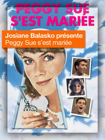 Peggy Sue s'est mariée vu par Josiane Balasko