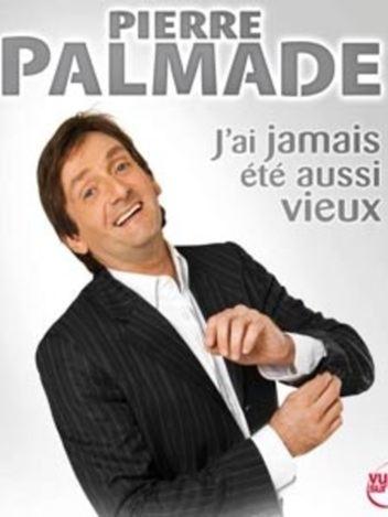 Pierre Palmade - J'ai jamais été aussi vieux