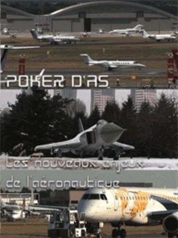 Poker d'as - Les Nouveaux enjeux de l'aéronautique
