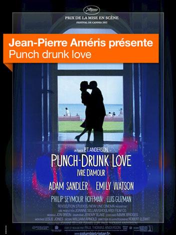 Punch drunk love, ivre d'amour vu par Jean-Pierre Améris