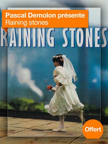 Raining Stones vu par Pascal Demolon