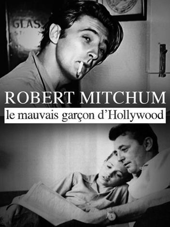 Robert Mitchum, le mauvais garçon d'Hollywood