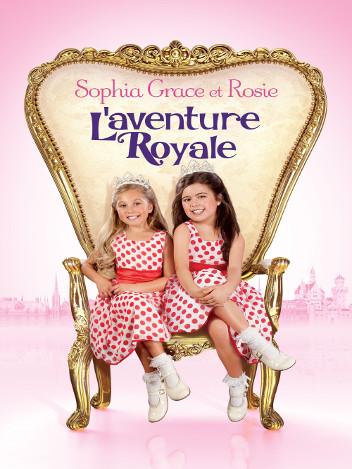 Sophia Grace et Rosie : l'aventure royale