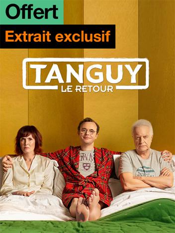 Tanguy, le retour - extrait exclusif offert