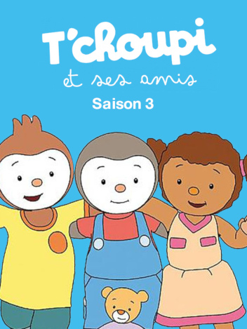 T'Choupi et ses amis - S03