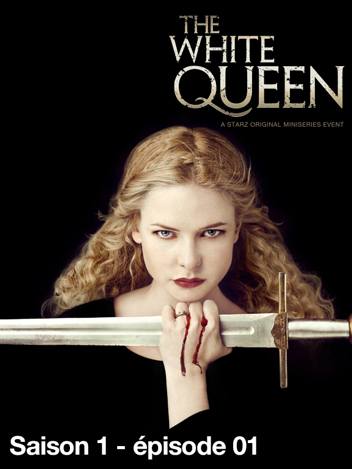 The White Queen - S01