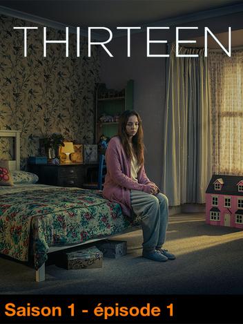 Thirteen - S01