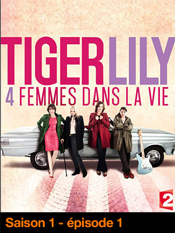 Tiger Lily, quatre femmes dans la vie - 1