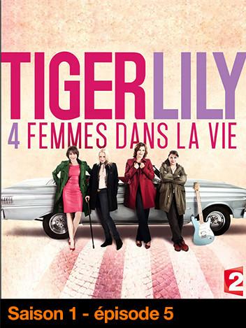 Tiger Lily, quatre femmes dans la vie - 5