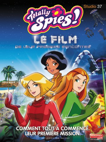 Totally Spies ! : Le film
