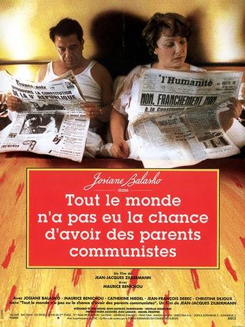 Tout le monde n'a pas eu la chance d'avoir eu des parents communistes