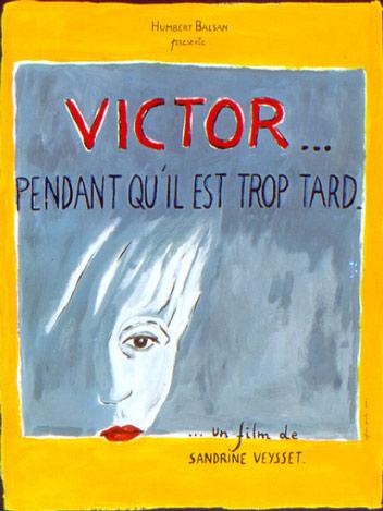 Victor...pendant qu'il est trop tard