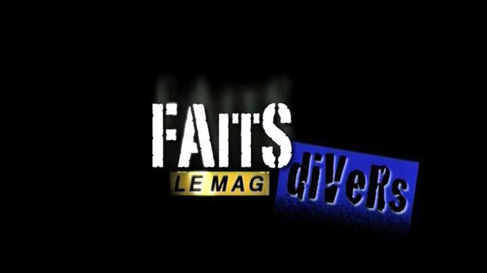 Image du programme Faits divers, le mag