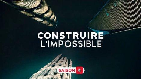 Construire l impossible s4 : le...