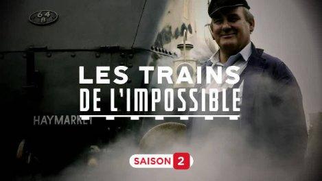 Les trains de l impossible s2 :...