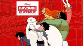 image du programme Baymax et les nouveaux héros : Le retour