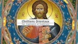 image du programme Chrétiens orientaux : foi, espérance ...