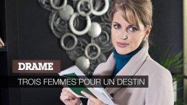 image du programme Trois femmes pour un destin