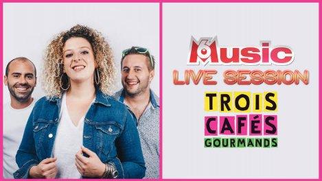 M6 MUSIC LIVE SESSION TROIS CAFÉS GOURMANDS