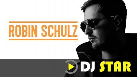 DJ STAR : ROBIN SCHULZ