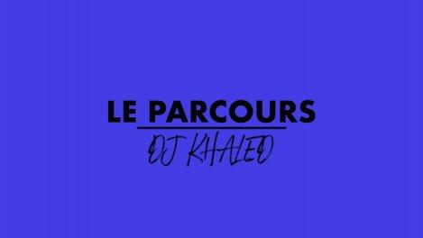 Le parcours : DJ Khaled