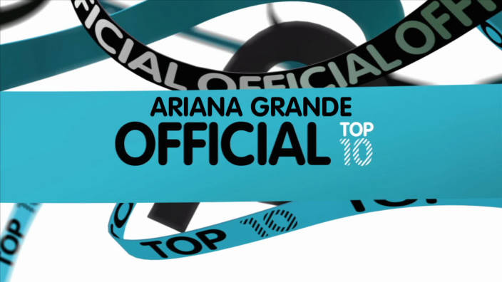 Ariana Grande : Official Top 10