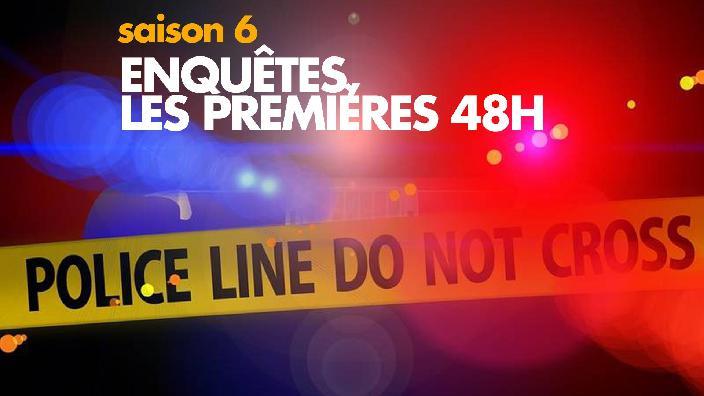 Image du programme ENQUÊTE, LES PREMIÈRES 48H.