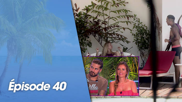 La villa : La bataille des couples - Episode 40