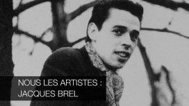 image du programme Nous les artistes : Jacques Brel