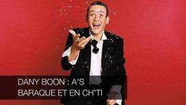 image du programme Dany Boon : A's Baraque et en Ch'ti