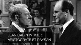image du programme Jean Gabin intime : aristocrate et paysan