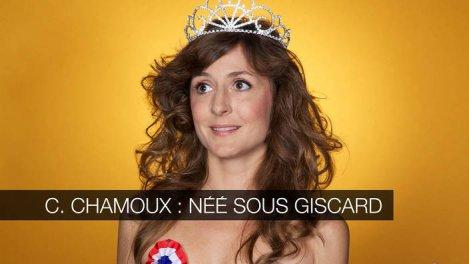 Camille Chamoux - Née sous Giscard