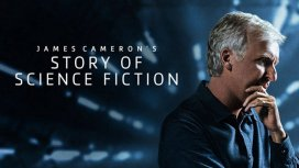 image du programme JAMES CAMERON'S STORY OF SICENCE FICTION S01
