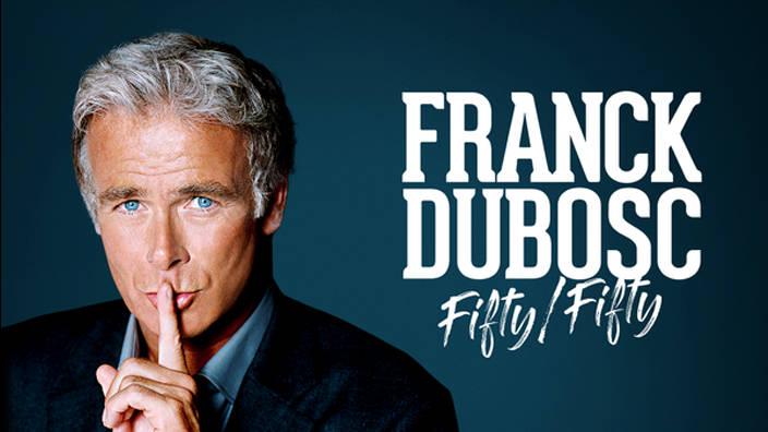 Franck Dubosc - Fifty/Fifty - En direct de la...