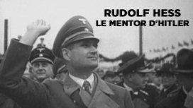 image du programme Rudolf Hess - Le mentor d'Hitler - 14/06