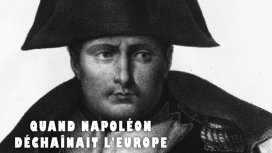 image du programme Quand Napoléon déchaînait l'Europe - 18/06