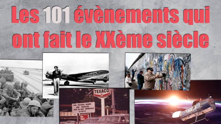 Les 101 évènements qui ont fait le XXème siècle -