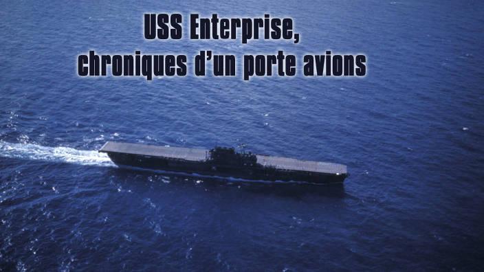 USS Enterprise  chroniques d'un porte avions-01