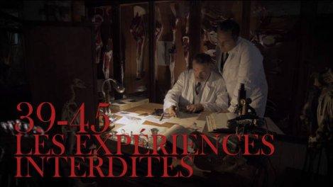 39-45 les expériences interdites