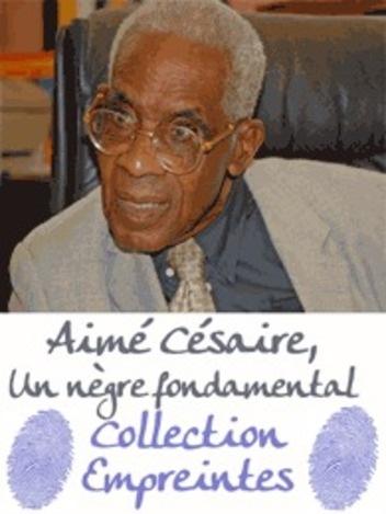 Aimé Césaire, un nègre fondamental