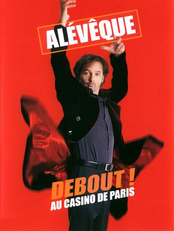 Alévêque 'Debout !' - Au Casino de Paris