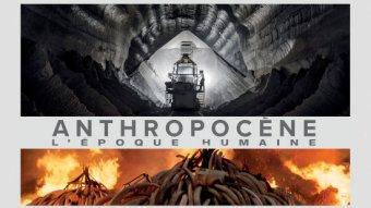 Anthropocène - L'Epoque Humaine