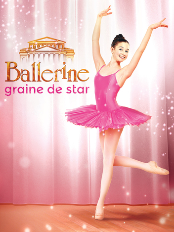 Ballerine, graine de star
