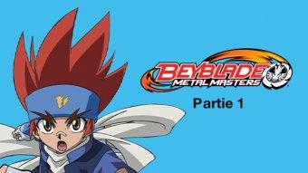 Beyblade Metal Master - partie 1