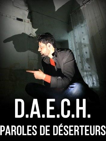 Daech - Paroles de déserteurs