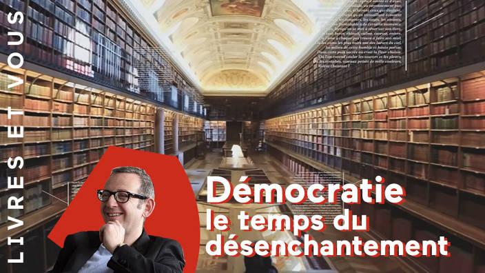 Démocratie : le temps du désenchantement